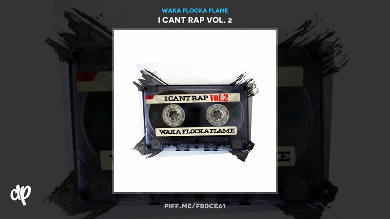 Waka Flocka Flame Freestyle I Cant Rap Vol 2