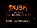 Dusk Episode 3 - Part 3 - The Nameless City - City of Shadows - E3M3 - Duskworld