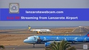 LIVE HD Streaming from Lanzarote Airport Canary Islands Spain