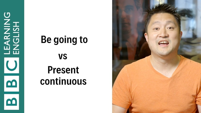 Be going to vs Present continuous English In A Minute