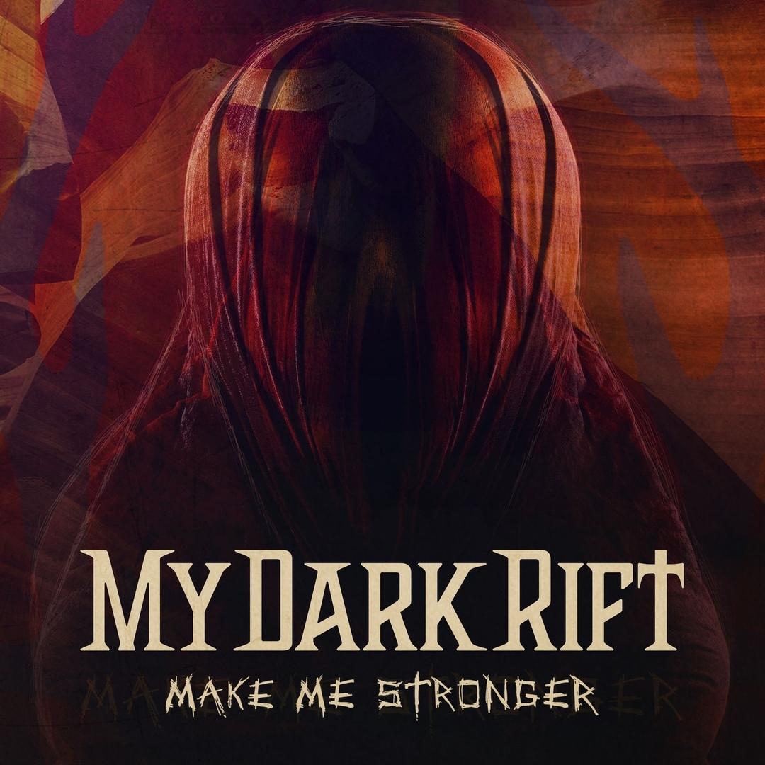 My Dark Rift - Make Me Stronger (Single)