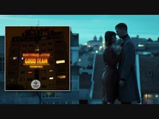 Mari Ferrari & Astero feat. Martyn Ell - Good Team [ft.]   #vqmusic