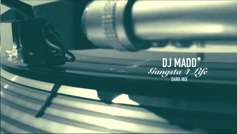 Dj Madd - Gangsta 4 Life (Dark Mix)