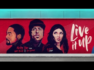Live It Up - Nicky Jam feat. Will Smith & Era Istrefi (2018 FIFA World Cup Russia) (Official Audio).mp4