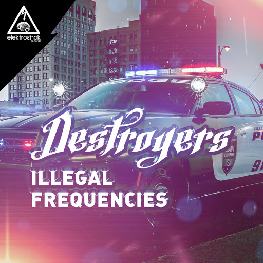 Destroyers альбом Illegal Frequencys