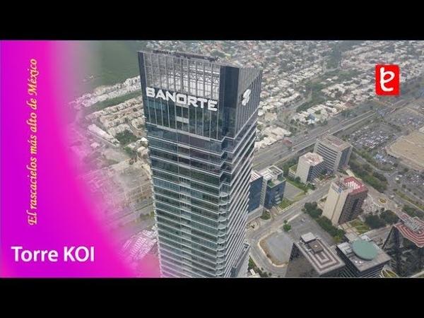 Mexico I Torre KOI el edificio más alto de México