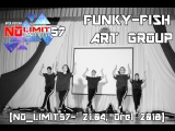 FUNKY-FISH ART GROUP [NO_LIMIT57- 21.04, Orel 2018]