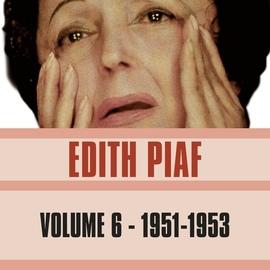 Édith Piaf альбом Volume 6 - 1951-1952