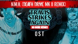 Travis Strikes Again - No More Heroes OST - N.M.H. (Death Drive Remix)