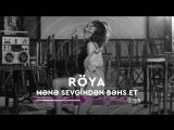 Roya - Mene sevginden behs et