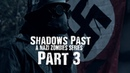 Nazi Zombies A Shadow's Past Part 3 Prequel to COD Zombies