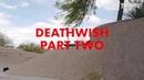 Deathwish Part Two - Trailer 3