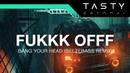Fukkk Offf Bang Your Head Belzebass Remix