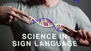 How deaf researchers are reinventing science communication