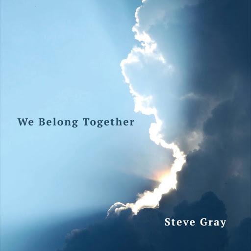 Steve Gray альбом We Belong Together