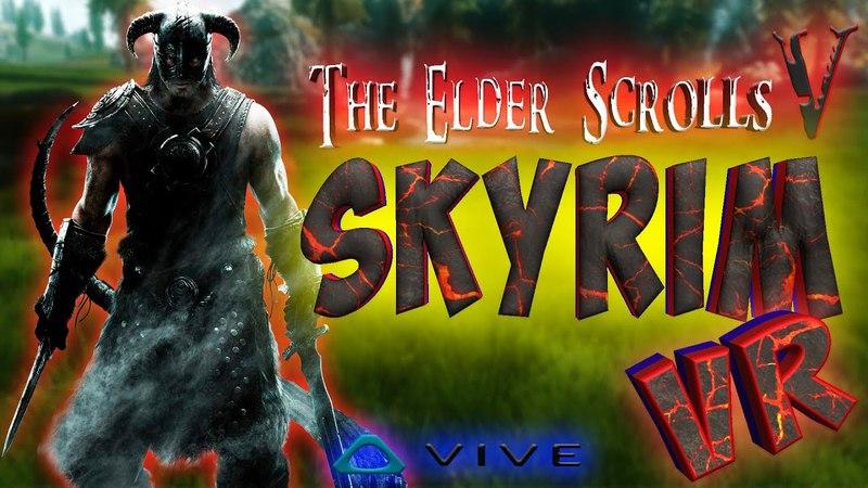 Skyrim VR ОБЗОР игры в ВИРТУАЛЬНОЙ РЕАЛЬНОСТИ с HTC VIVE   The Elder Scrolls V: Skyrim VR