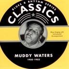 Muddy Waters альбом Blues & Rhythm Series Classics 1950-1952