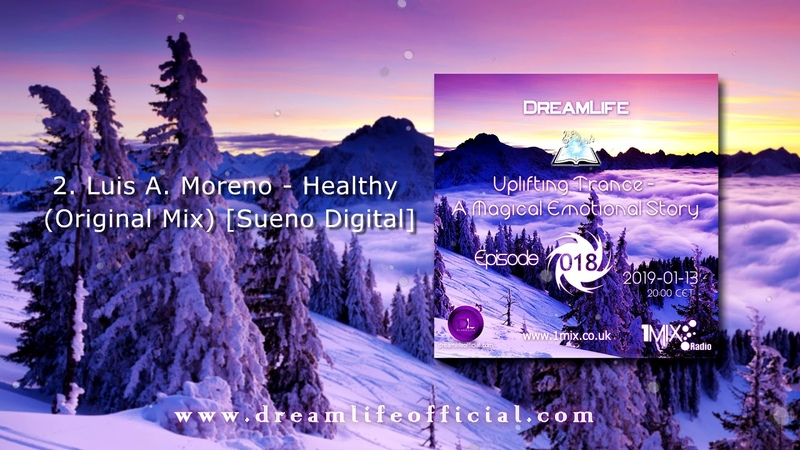 Uplifting Trance A Magical Emotional Story Ep 018 by DreamLife January 2019