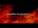 Anxious Aussie News - Is This Orwell's Australia?!