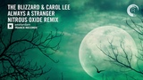 VOCAL TRANCE The Blizzard &amp Carol Lee - Always A Stranger (Nitrous Oxide Remix) + LYRICS