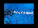 Dialog With Myself