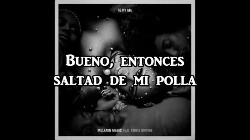 Remy Ma Chris Brown - Melanin Magic ESPAÑOL