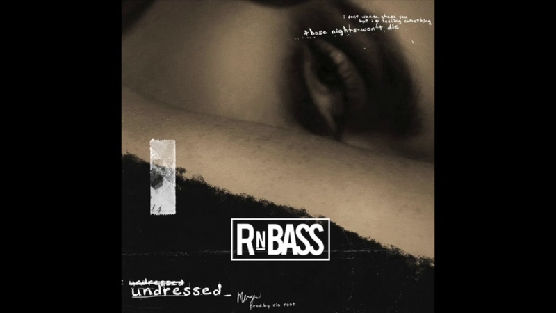 MERGES - Undressed (Prod. Rio Root) RnBass