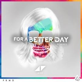 Avicii альбом For A Better Day