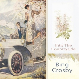 Bing Crosby альбом Into The Countryside