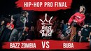 Bazz Zombia VS Buba HIP HOP PRO FINAL BEST of the BEST Battle 4