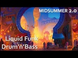 MIDSUMMER 2.0 EPISODE 004 BEST LIQUID FUNK UPLIFTING DRUM'N'BASS