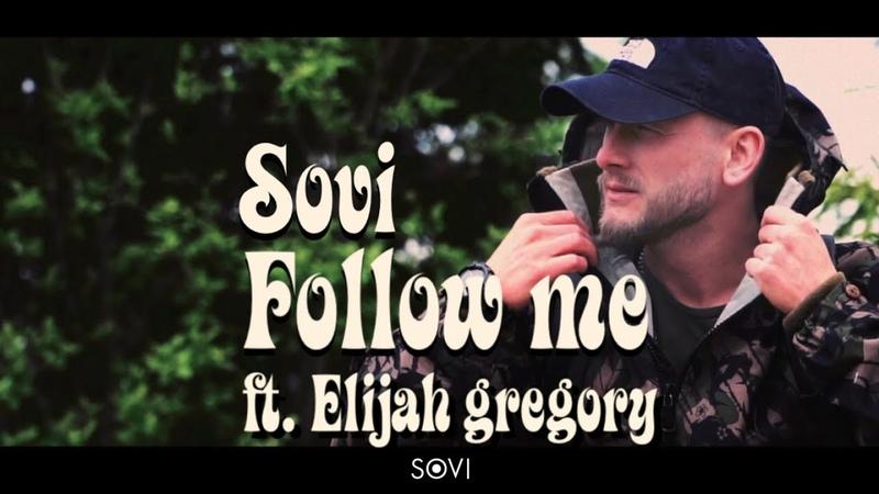 SOVI - Follow Me (ft. Elijah Gregory)