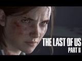 The Last of Us 2 — Русский трейлер #3 (Субтитры, 2018) - FULL HD