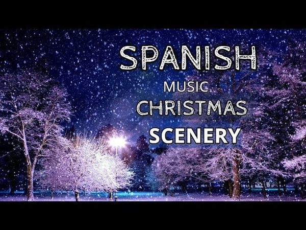 Best Spanish Guitar Hits , Christmas Music 2019 Christmas Scenery Compilation Instrumental Relaxing