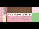 Looper Pack Tutorial
