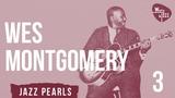 Wes Montgomery - Jazz Guitar Virtuoso 3