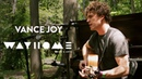 Vance Joy - Fire and the Flood (Live at WayHome)