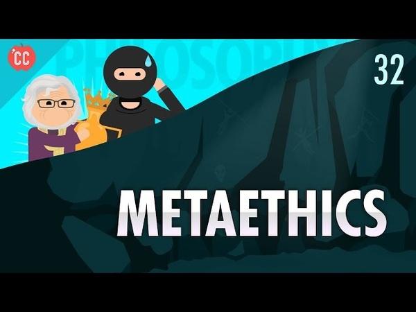 Metaethics Crash Course Philosophy 32
