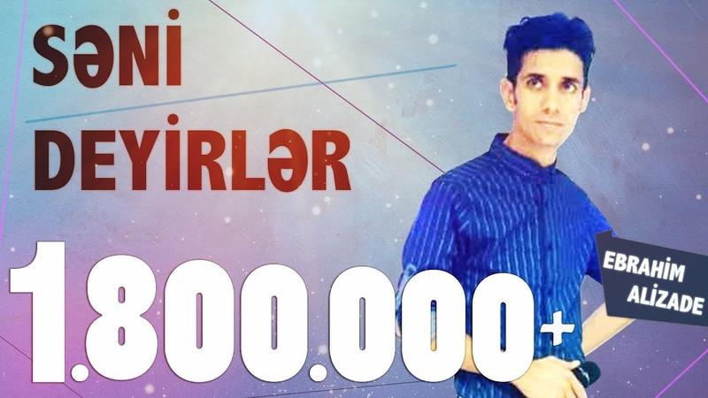 Ebrahim Elizade Seni Deyirler Official Video Səni Deyirlər