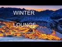 DJ Maretimo - Winter Chillout Lounge 2018 (Full Album) 2 Hours, HD, Del Mar Sound Cafe