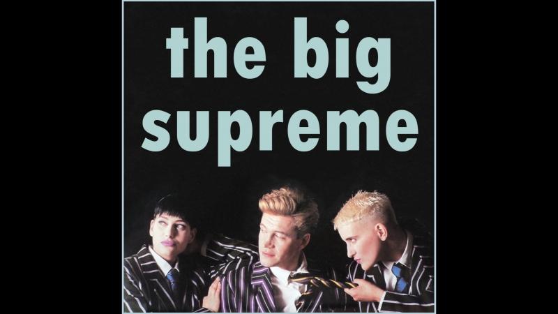 THE BIG SUPREME - DONT WALK 1986