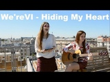 We'reVI - Hiding my heart (cover of Brandi Carlile and Adele)