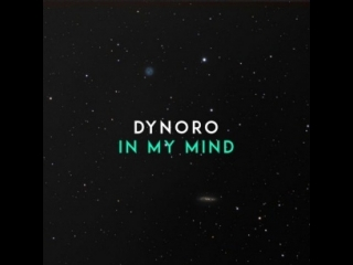 Dynoro- In My Mind (2012)