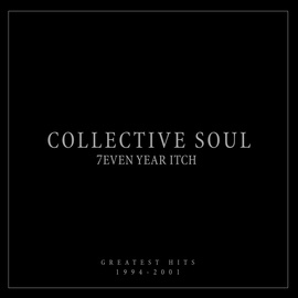 Collective Soul альбом 7even Year Itch Collective Soul Greatest Hits 1994-2001