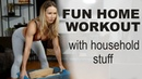 Fun Home Workout with Household Stuff