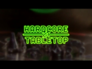 HARDCORE TABLETOP AUGUST 21