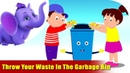 Throw Your Waste In The Garbage Bin - Environmental Song in Ultra HD 4K