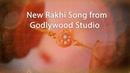 Raksha Bandhan Song