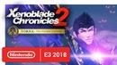 Xenoblade Chronicles 2 Torna ~ The Golden Country - Announcement Trailer - Nintendo E3 2018