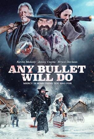 Сойдет любая пуля (Any Bullet Will Do) 2018  смотреть онлайн